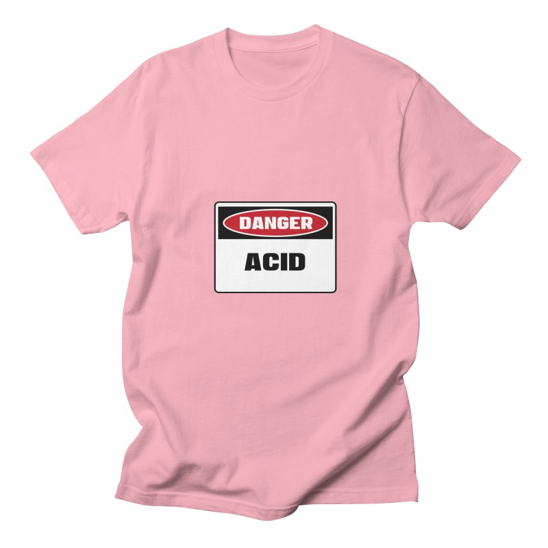 Safety First DANGER! ACID by Danger!Danger!™ Men's Regular T-Shirt by 3rd World Man