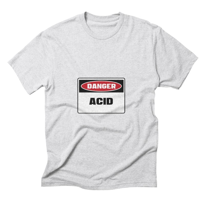 Safety First DANGER! ACID by Danger!Danger!™ Men's Triblend T-Shirt by 3rd World Man