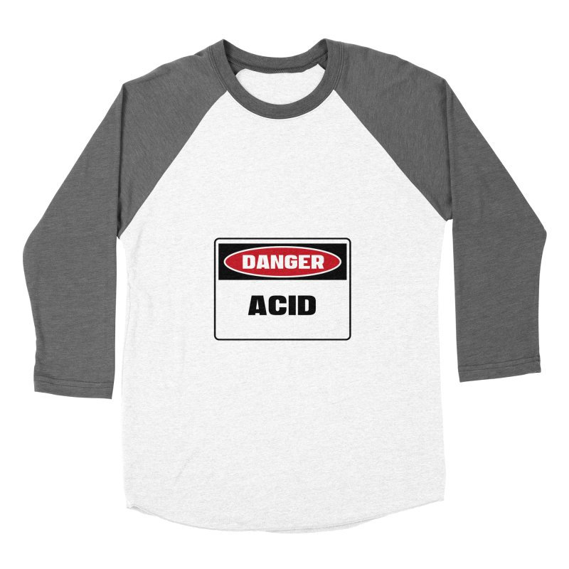 Safety First DANGER! ACID by Danger!Danger!™ Men's Baseball Triblend T-Shirt by 3rd World Man