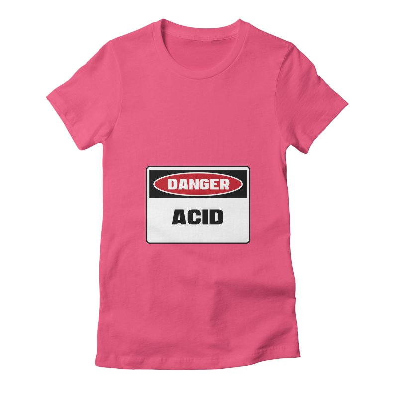 Safety First DANGER! ACID by Danger!Danger!™ Women's Fitted T-Shirt by 3rd World Man