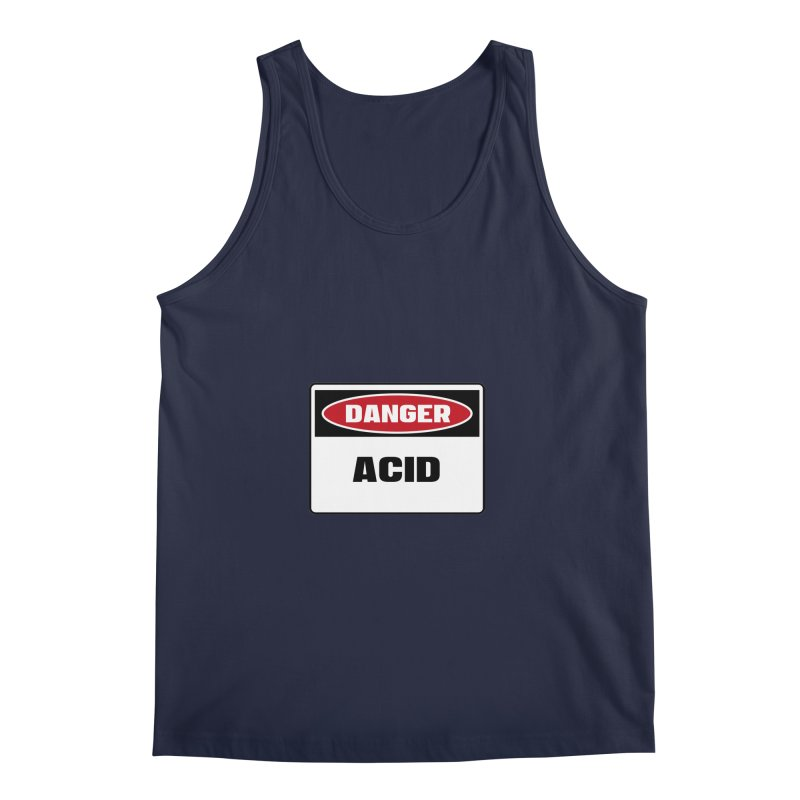Safety First DANGER! ACID by Danger!Danger!™ Men's Tank by 3rd World Man