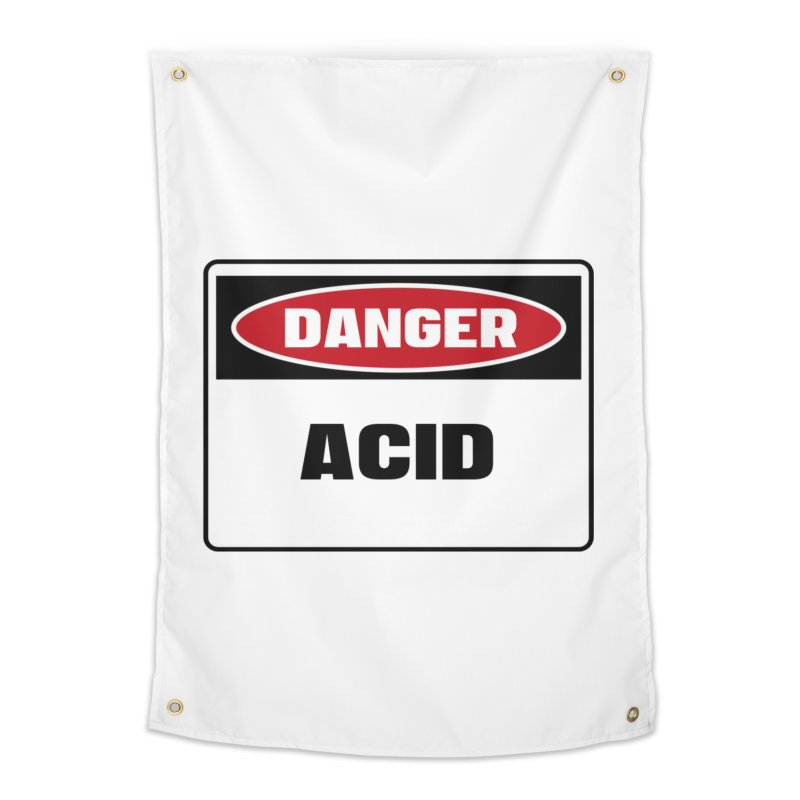 Safety First DANGER! ACID by Danger!Danger!™ Home Tapestry by 3rd World Man