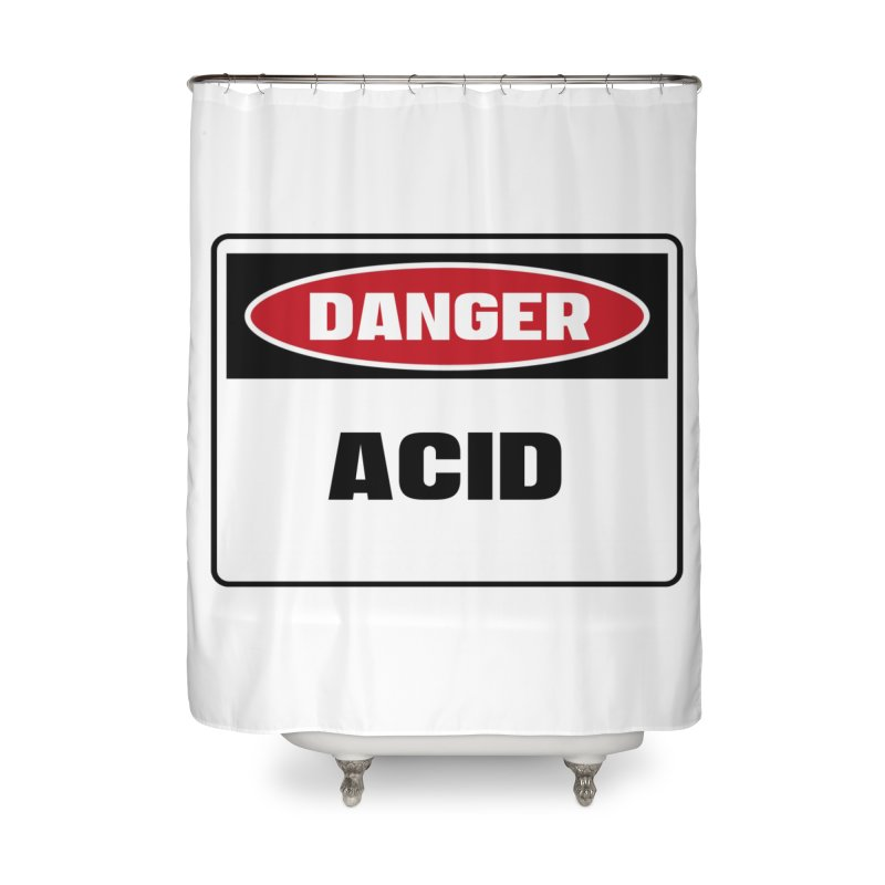 Safety First DANGER! ACID by Danger!Danger!™ Home Shower Curtain by 3rd World Man