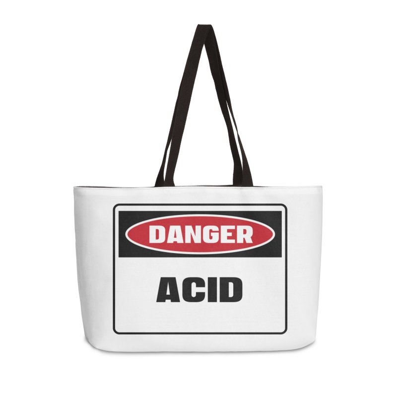 Safety First DANGER! ACID by Danger!Danger!™ Accessories Weekender Bag Bag by 3rd World Man