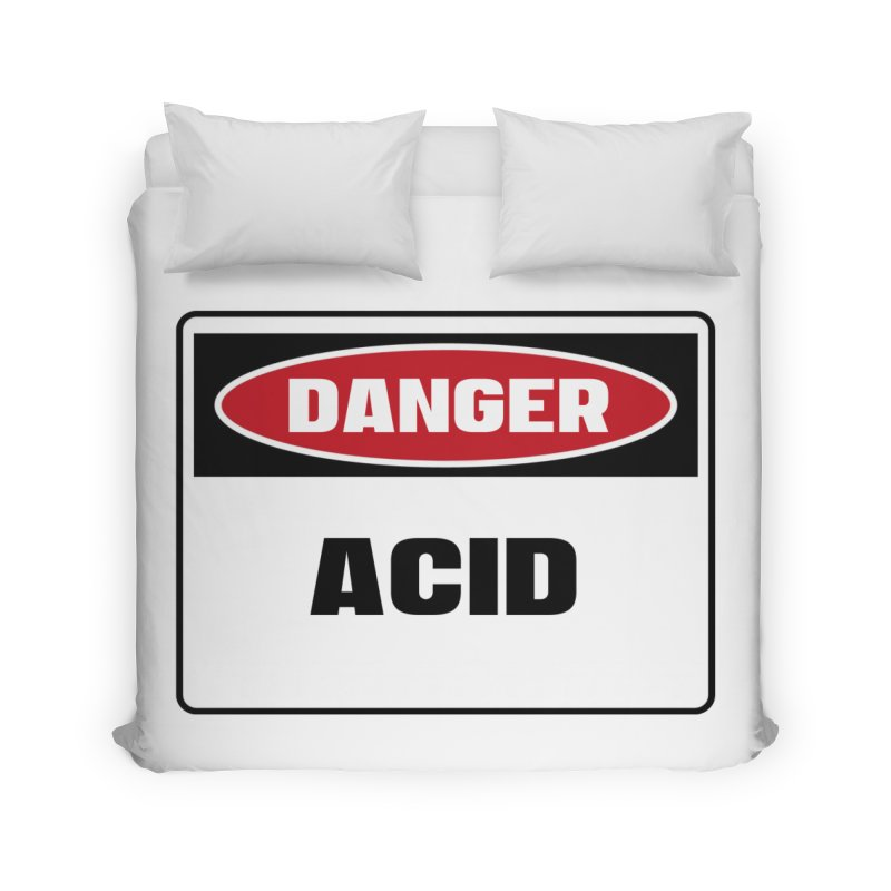 Safety First DANGER! ACID by Danger!Danger!™ Home Duvet by 3rd World Man