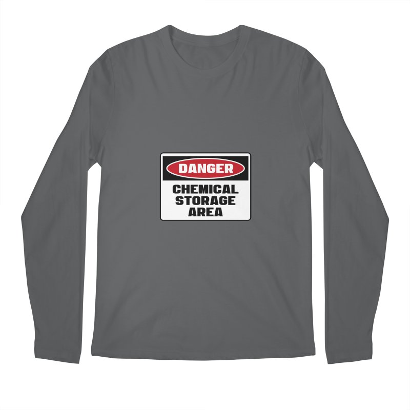 Safety First DANGER! CHEMICAL STORAGE AREA by Danger!Danger!™ Men's Longsleeve T-Shirt by 3rd World Man
