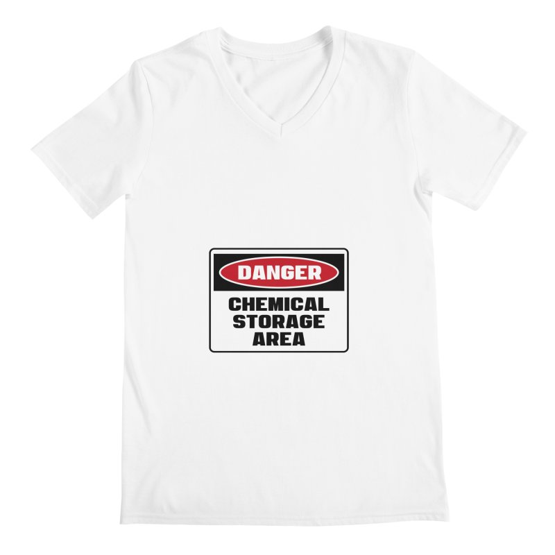 Safety First DANGER! CHEMICAL STORAGE AREA by Danger!Danger!™ Men's V-Neck by 3rd World Man