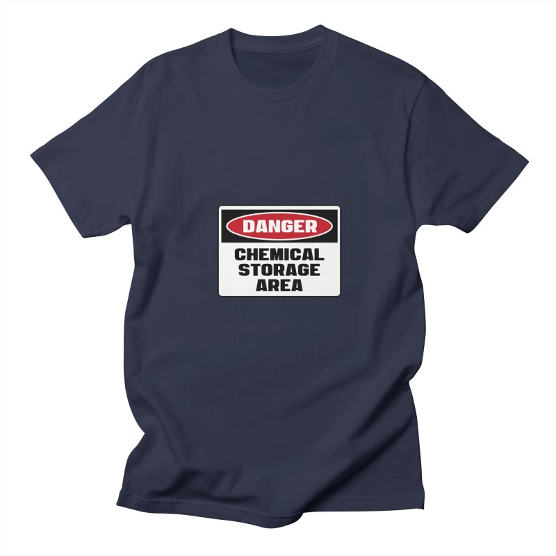 Safety First DANGER! CHEMICAL STORAGE AREA by Danger!Danger!™ Women's Regular Unisex T-Shirt by 3rd World Man