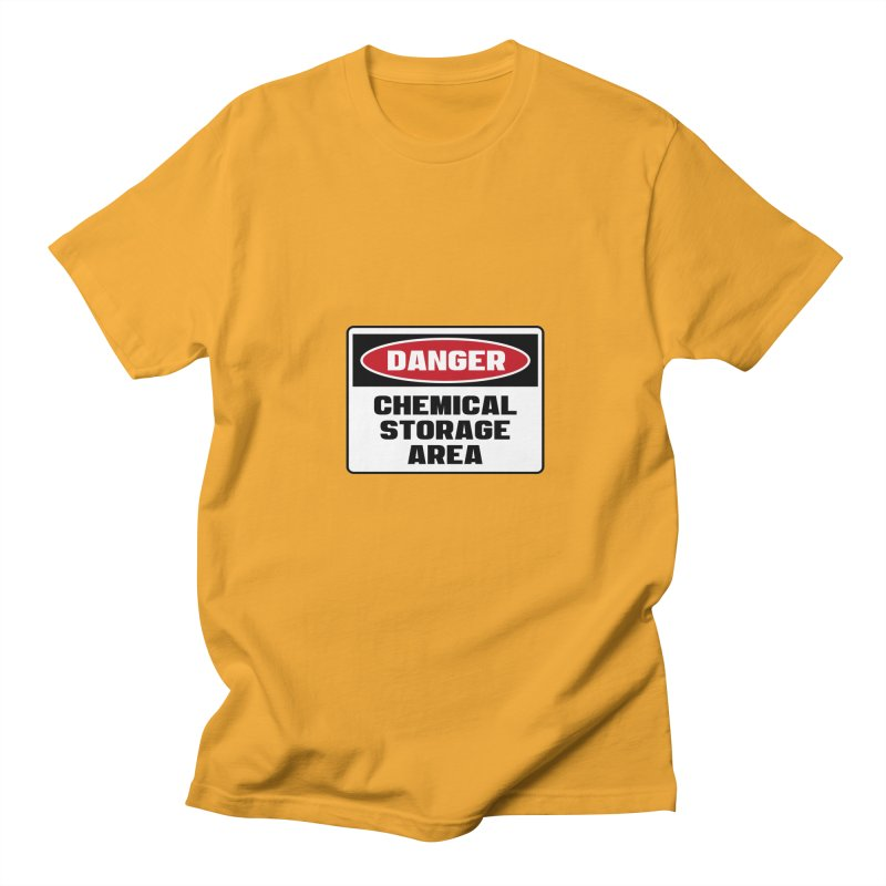 Safety First DANGER! CHEMICAL STORAGE AREA by Danger!Danger!™ Men's Regular T-Shirt by 3rd World Man