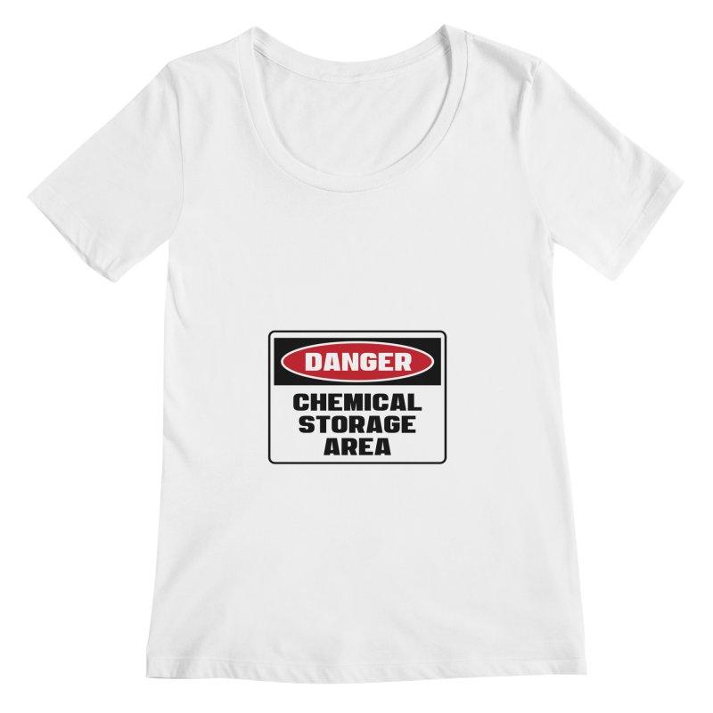 Safety First DANGER! CHEMICAL STORAGE AREA by Danger!Danger!™ Women's Regular Scoop Neck by 3rd World Man