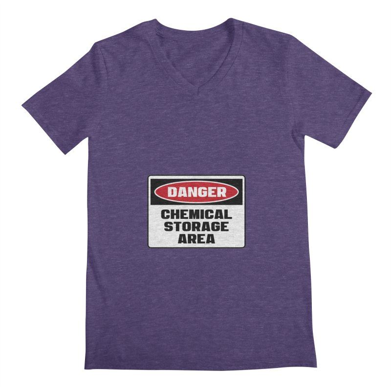 Safety First DANGER! CHEMICAL STORAGE AREA by Danger!Danger!™ Men's Regular V-Neck by 3rd World Man