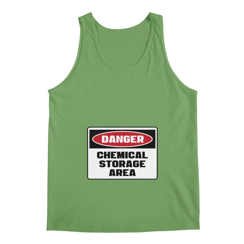 Safety First DANGER! CHEMICAL STORAGE AREA by Danger!Danger!™ Men's Tank by 3rd World Man