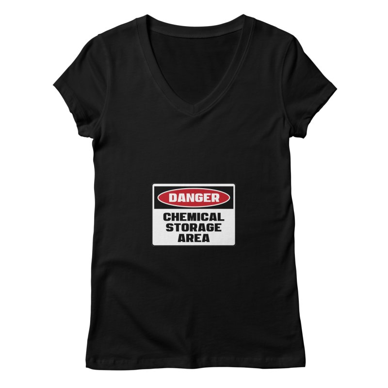 Safety First DANGER! CHEMICAL STORAGE AREA by Danger!Danger!™ Women's V-Neck by 3rd World Man