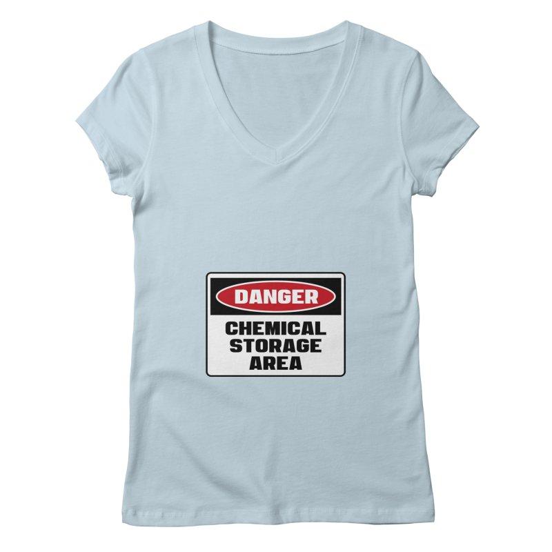 Safety First DANGER! CHEMICAL STORAGE AREA by Danger!Danger!™ Women's V-Neck by 3rd World Man