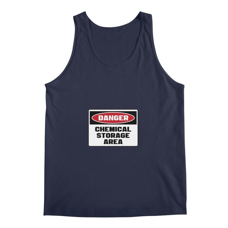 Safety First DANGER! CHEMICAL STORAGE AREA by Danger!Danger!™ Men's Regular Tank by 3rd World Man
