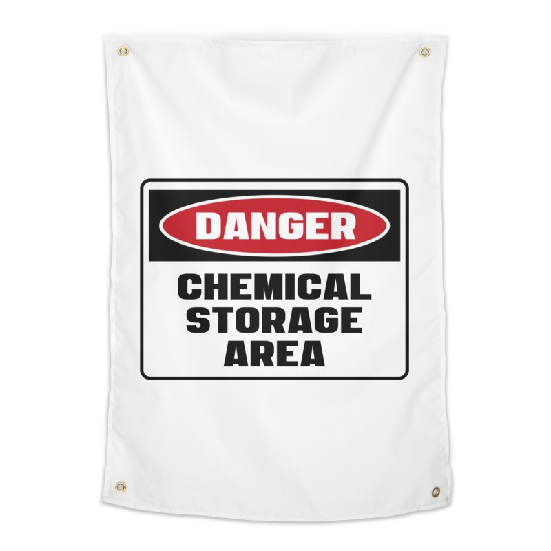 Safety First DANGER! CHEMICAL STORAGE AREA by Danger!Danger!™ Home Tapestry by 3rd World Man