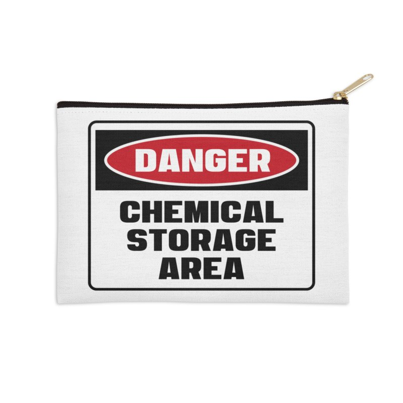 Safety First DANGER! CHEMICAL STORAGE AREA by Danger!Danger!™ Accessories Zip Pouch by 3rd World Man