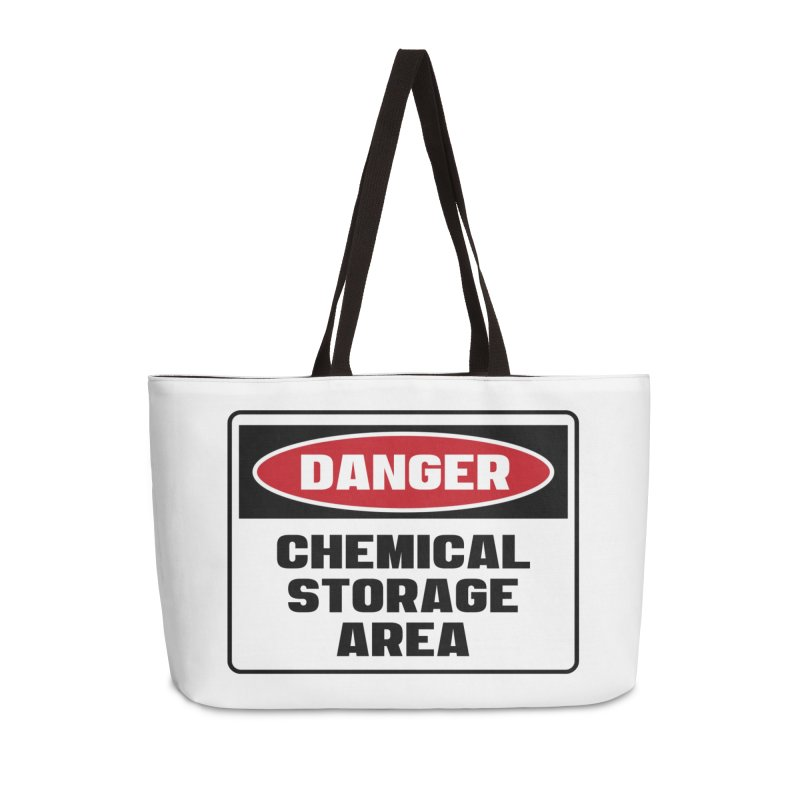 Safety First DANGER! CHEMICAL STORAGE AREA by Danger!Danger!™ Accessories Weekender Bag Bag by 3rd World Man