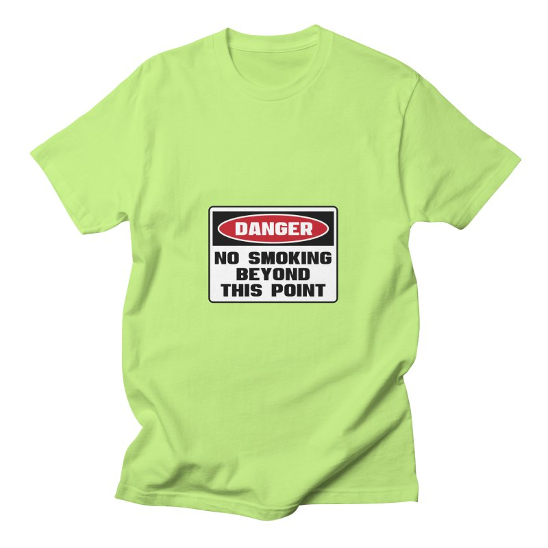 Safety First DANGER! NO SMOKING BEYOND THIS POINT by Danger!Danger!™ Men's T-Shirt by 3rd World Man