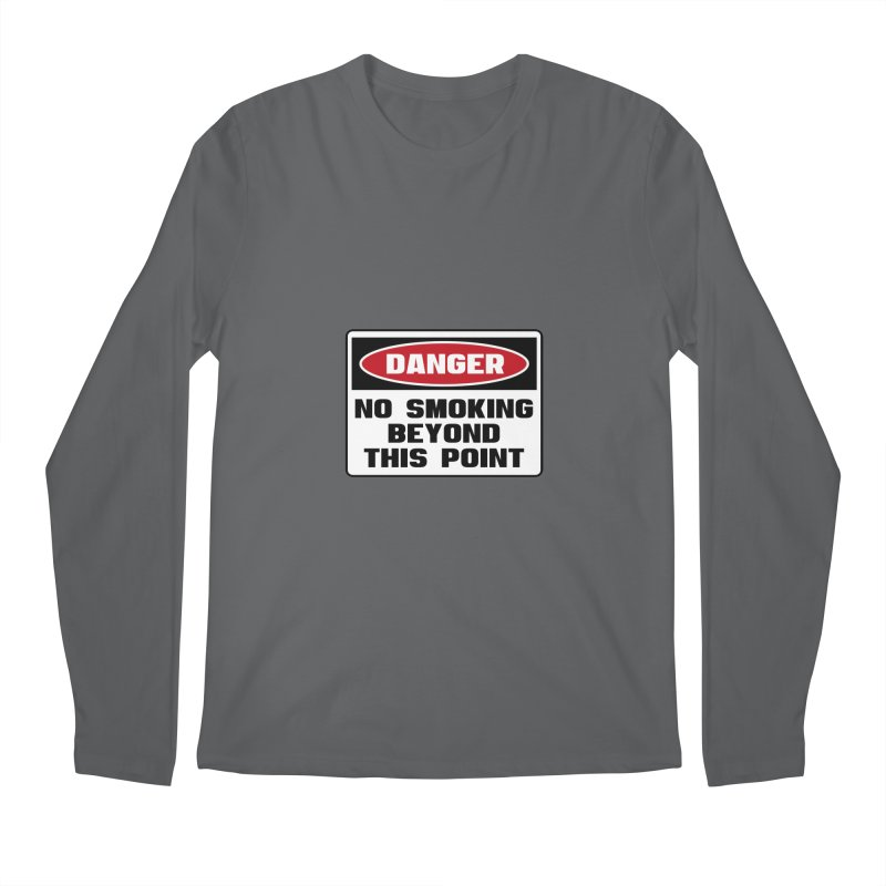Safety First DANGER! NO SMOKING BEYOND THIS POINT by Danger!Danger!™ Men's Longsleeve T-Shirt by 3rd World Man