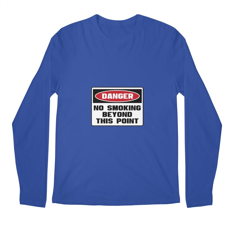 Safety First DANGER! NO SMOKING BEYOND THIS POINT by Danger!Danger!™ Men's Regular Longsleeve T-Shirt by 3rd World Man