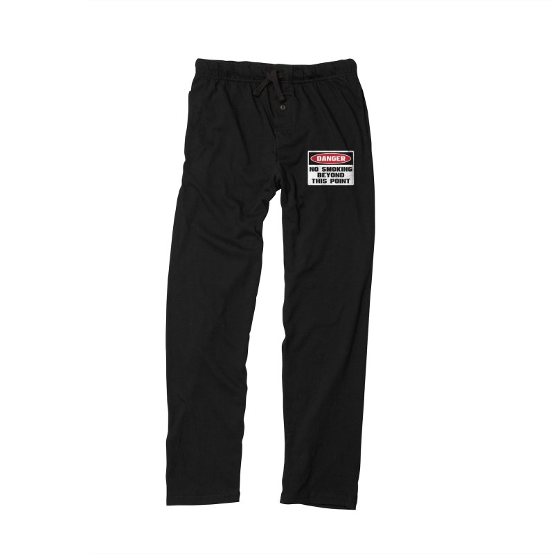 Safety First DANGER! NO SMOKING BEYOND THIS POINT by Danger!Danger!™ Men's Lounge Pants by 3rd World Man