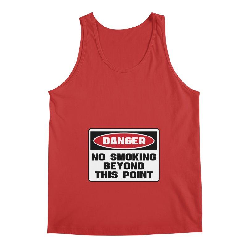 Safety First DANGER! NO SMOKING BEYOND THIS POINT by Danger!Danger!™ Men's Regular Tank by 3rd World Man