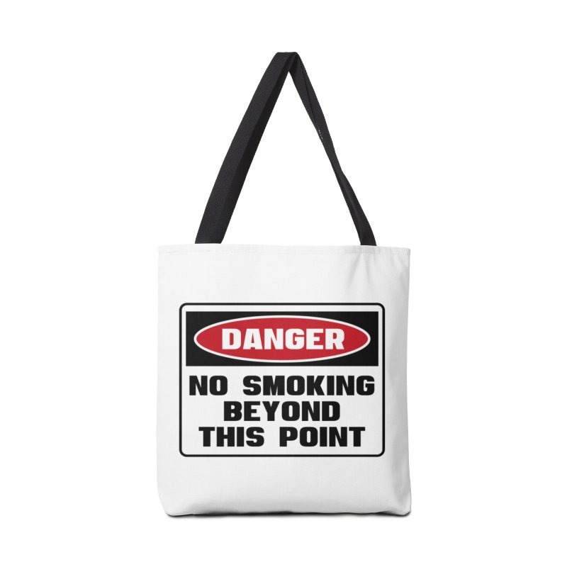 Safety First DANGER! NO SMOKING BEYOND THIS POINT by Danger!Danger!™ Accessories Tote Bag Bag by 3rd World Man