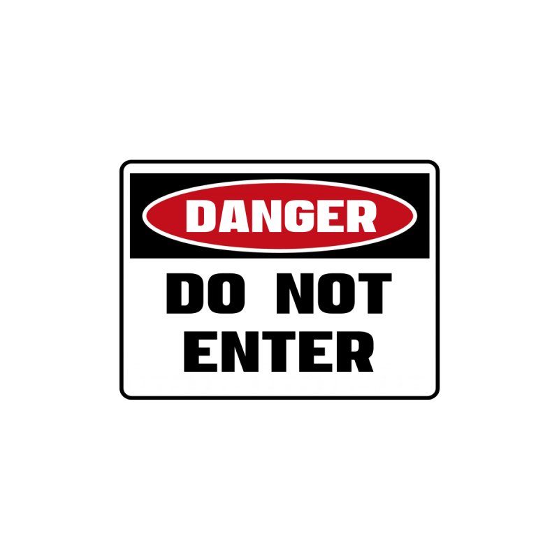 Safety First DANGER! DO NOT ENTER by Danger!Danger!™ Home Throw Pillow by 3rd World Man