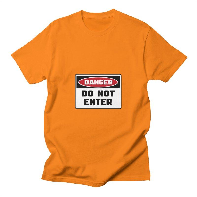 Safety First DANGER! DO NOT ENTER by Danger!Danger!™ Men's T-Shirt by 3rd World Man