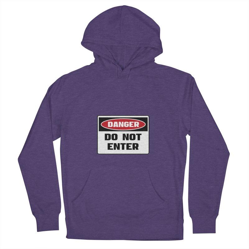 Safety First DANGER! DO NOT ENTER by Danger!Danger!™ Men's Pullover Hoody by 3rd World Man