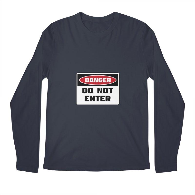 Safety First DANGER! DO NOT ENTER by Danger!Danger!™ Men's Regular Longsleeve T-Shirt by 3rd World Man