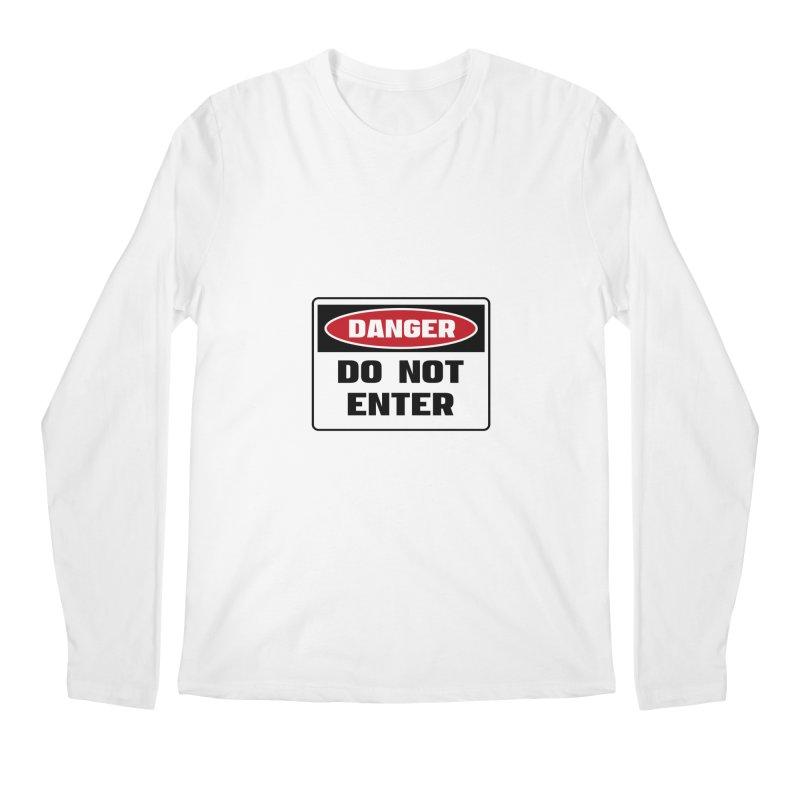 Safety First DANGER! DO NOT ENTER by Danger!Danger!™ Men's Longsleeve T-Shirt by 3rd World Man
