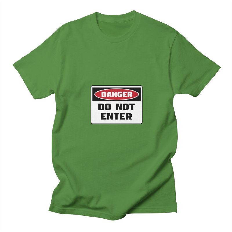 Safety First DANGER! DO NOT ENTER by Danger!Danger!™ Women's Regular Unisex T-Shirt by 3rd World Man