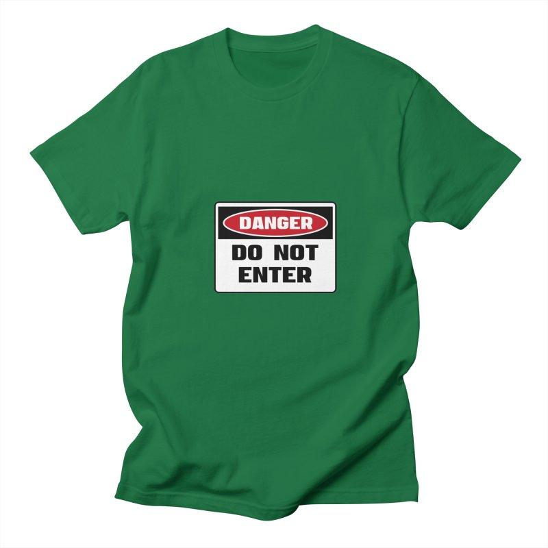 Safety First DANGER! DO NOT ENTER by Danger!Danger!™   by 3rd World Man
