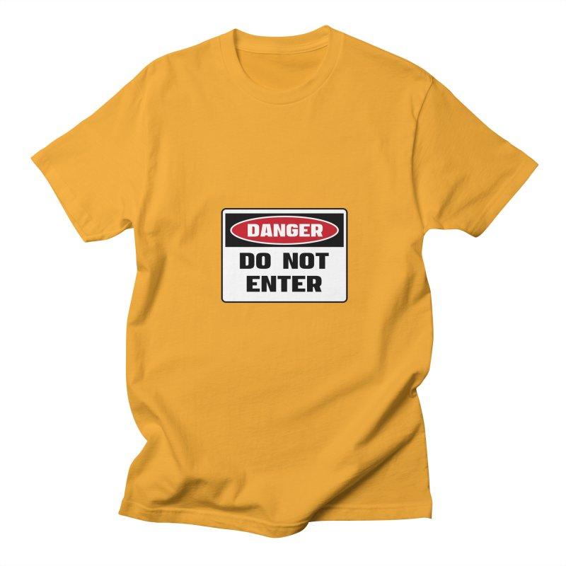 Safety First DANGER! DO NOT ENTER by Danger!Danger!™ Men's Regular T-Shirt by 3rd World Man