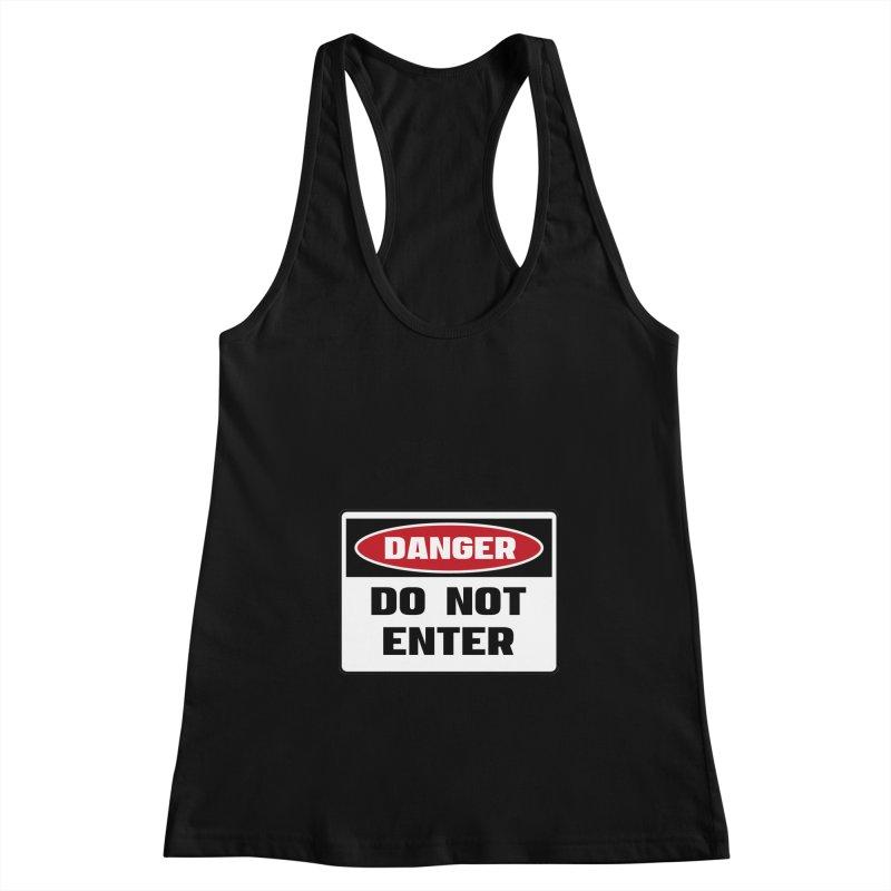 Safety First DANGER! DO NOT ENTER by Danger!Danger!™ Women's Racerback Tank by 3rd World Man