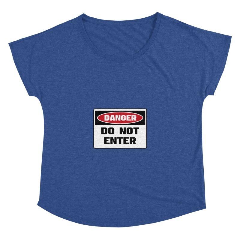 Safety First DANGER! DO NOT ENTER by Danger!Danger!™ Women's Dolman Scoop Neck by 3rd World Man