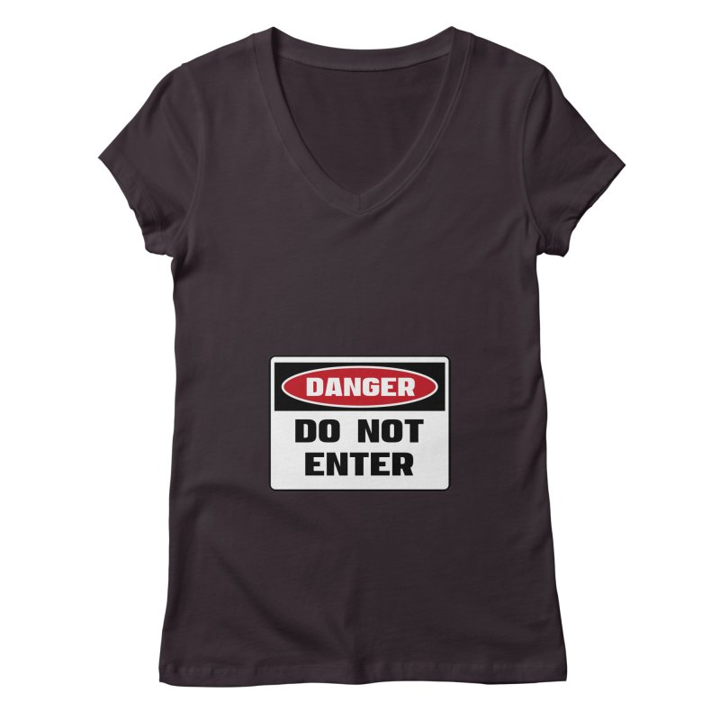 Safety First DANGER! DO NOT ENTER by Danger!Danger!™ Women's V-Neck by 3rd World Man