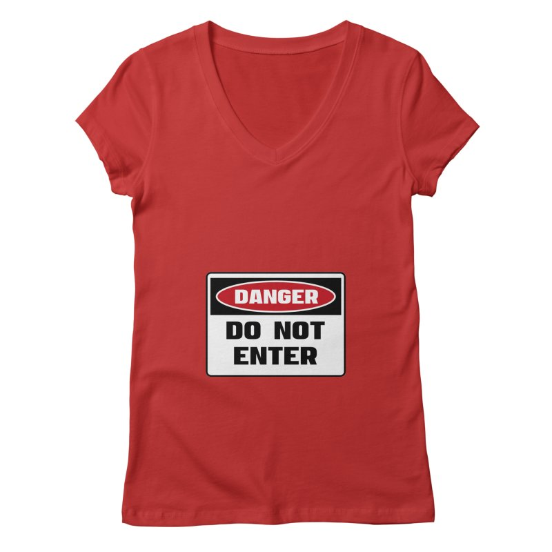 Safety First DANGER! DO NOT ENTER by Danger!Danger!™ Women's V-Neck by 3rd World Man