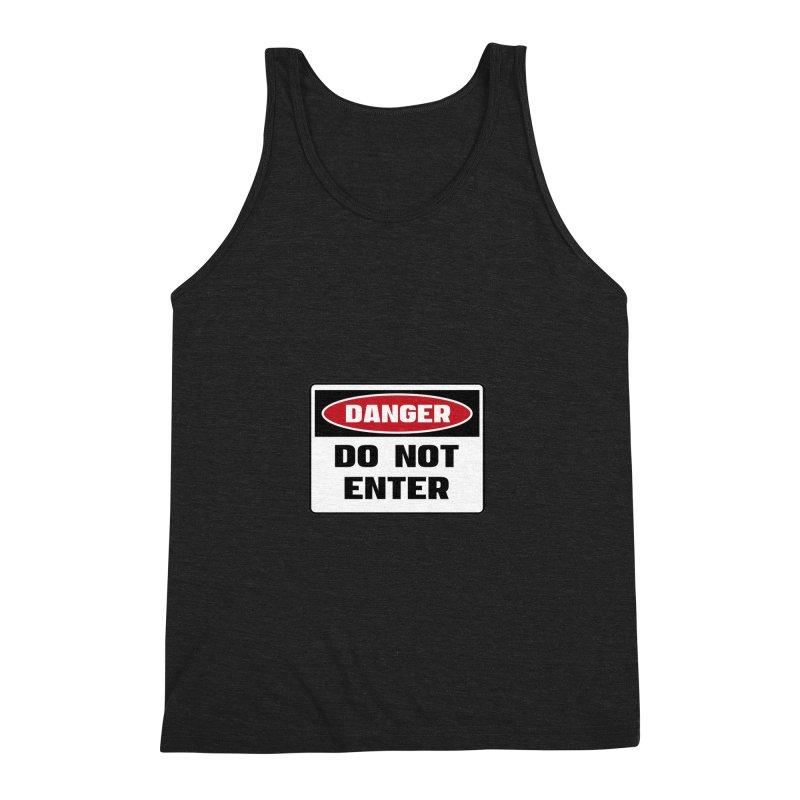 Safety First DANGER! DO NOT ENTER by Danger!Danger!™ Men's Triblend Tank by 3rd World Man