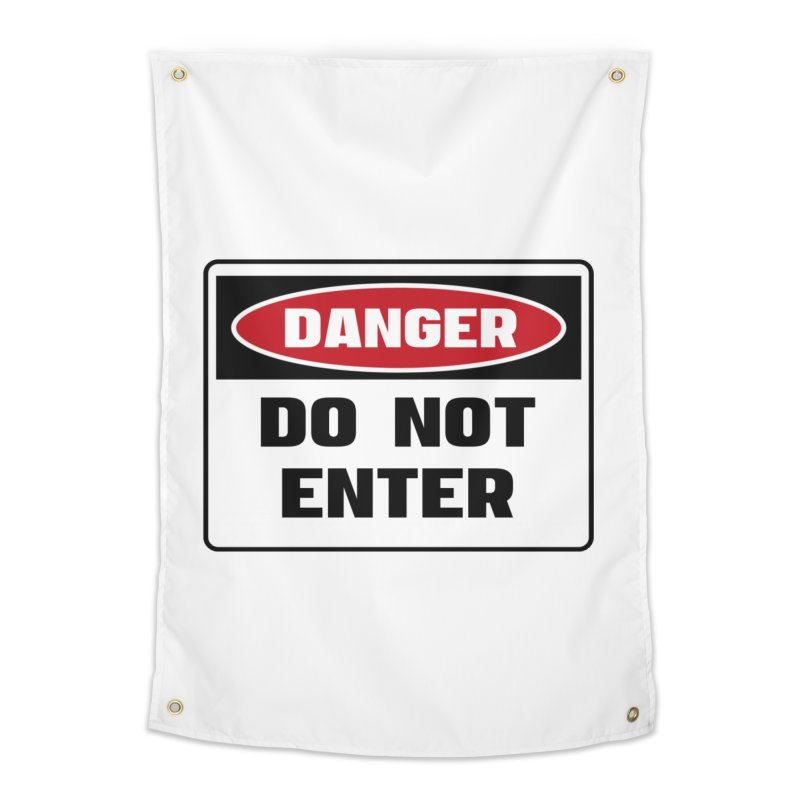 Safety First DANGER! DO NOT ENTER by Danger!Danger!™ Home Tapestry by 3rd World Man
