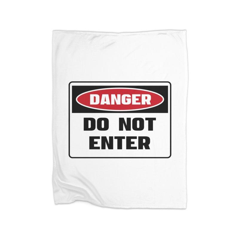 Safety First DANGER! DO NOT ENTER by Danger!Danger!™ Home Blanket by 3rd World Man
