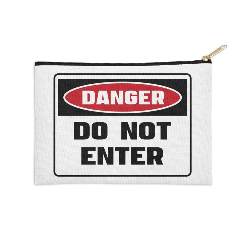 Safety First DANGER! DO NOT ENTER by Danger!Danger!™ Accessories Zip Pouch by 3rd World Man