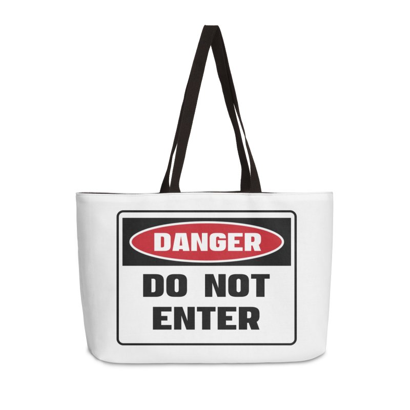 Safety First DANGER! DO NOT ENTER by Danger!Danger!™ Accessories Weekender Bag Bag by 3rd World Man