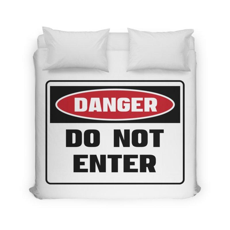 Safety First DANGER! DO NOT ENTER by Danger!Danger!™ Home Duvet by 3rd World Man