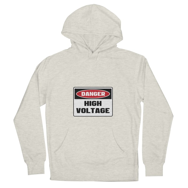 Safety First DANGER! HIGH VOLTAGE by Danger!Danger!™ Women's French Terry Pullover Hoody by 3rd World Man