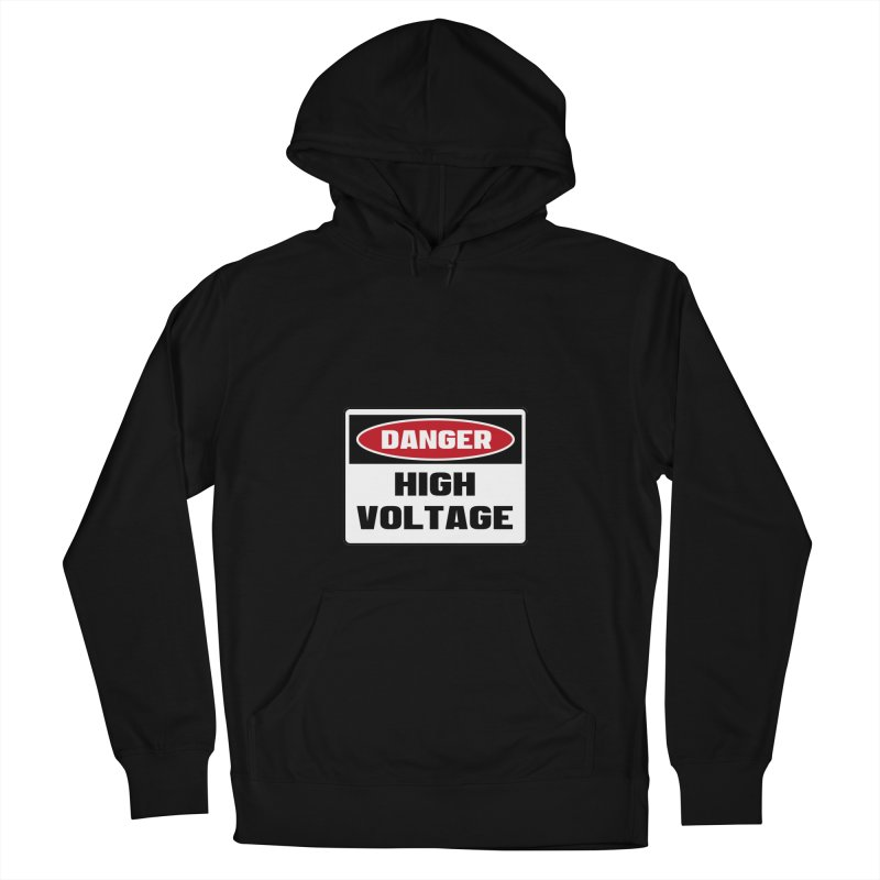 Safety First DANGER! HIGH VOLTAGE by Danger!Danger!™ Men's French Terry Pullover Hoody by 3rd World Man