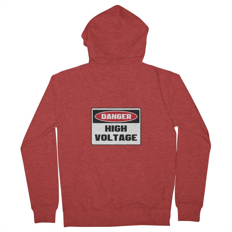 Safety First DANGER! HIGH VOLTAGE by Danger!Danger!™ Men's French Terry Zip-Up Hoody by 3rd World Man