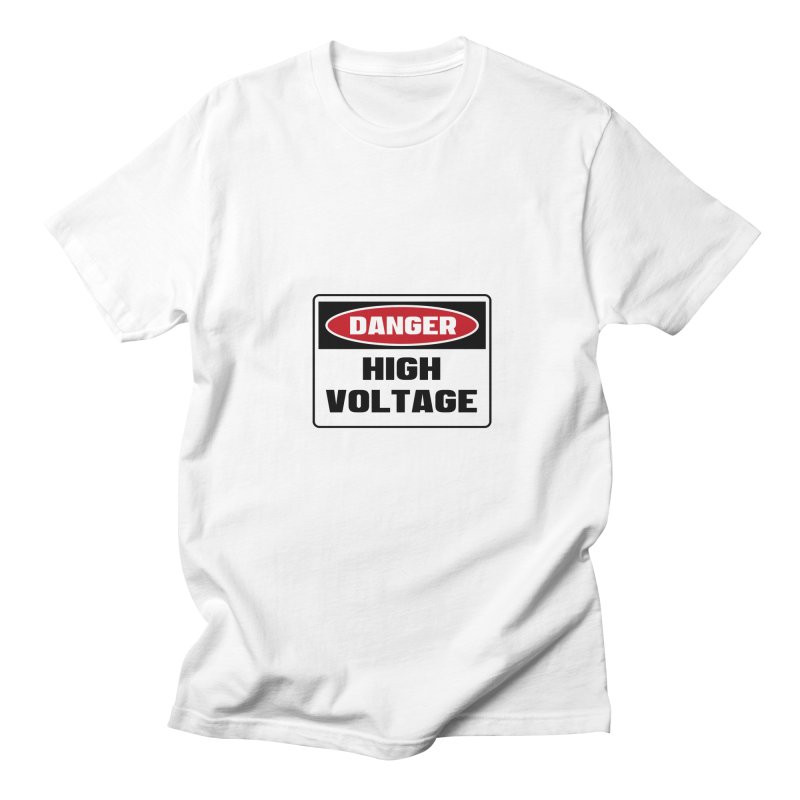 Safety First DANGER! HIGH VOLTAGE by Danger!Danger!™ Men's T-Shirt by 3rd World Man